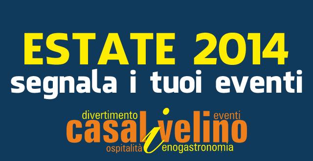 Casal Velino, Estate 2014: Segnala il tuo evento